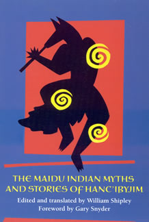 The Maidu Indian Myths and Stories of Hanc'ibyjim